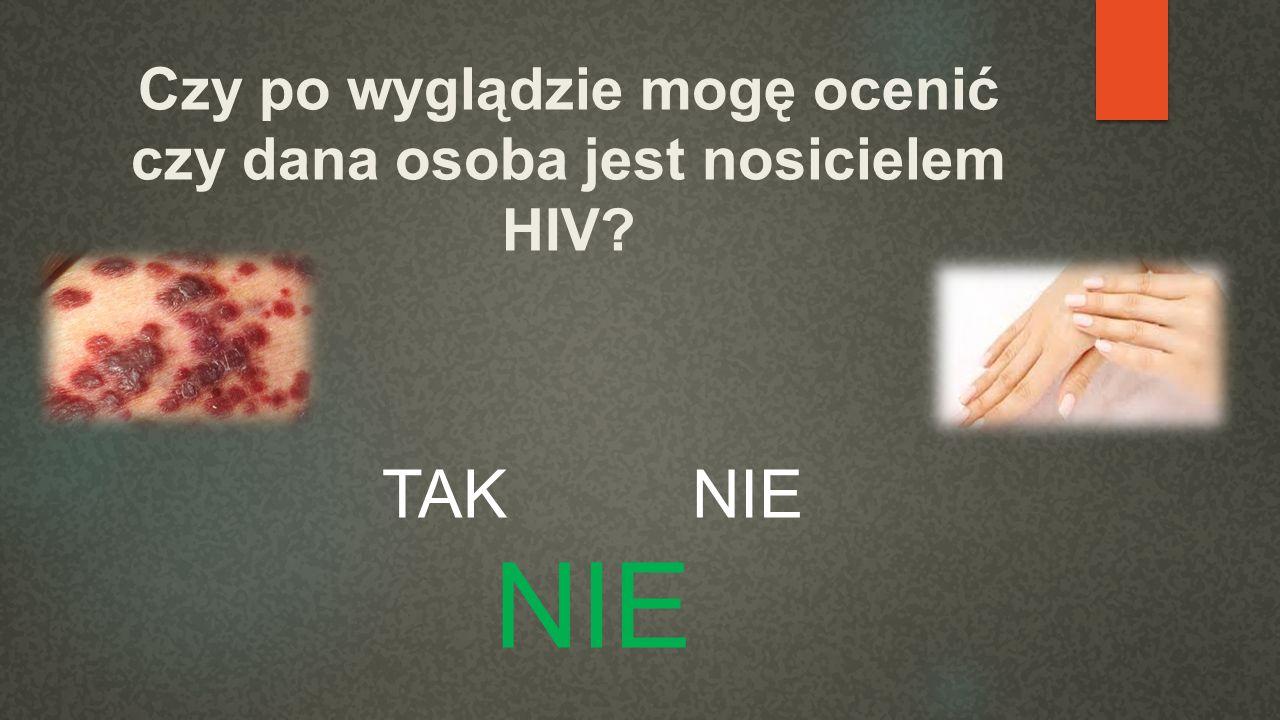 Czy po wyglądzie mogę ocenić czy dana osoba jest nosicielem HIV
