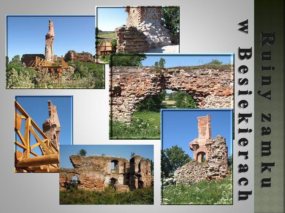 w Besiekierach Ruiny zamku