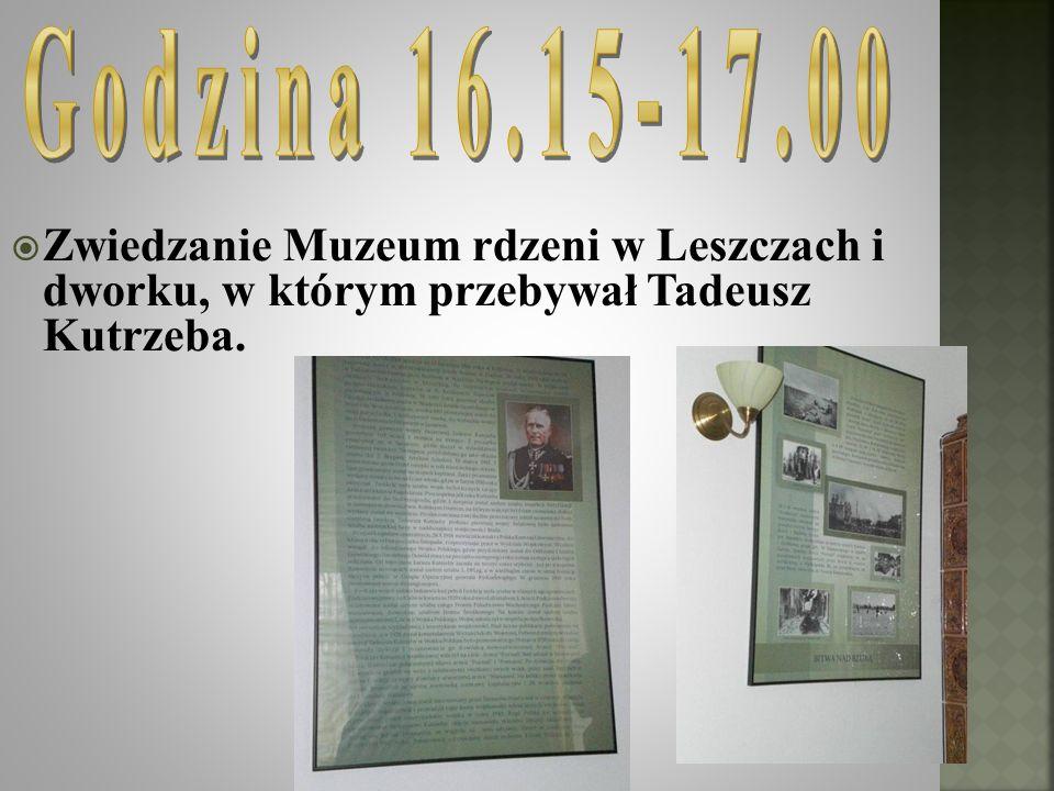 Godzina 16.15-17.00 Zwiedzanie Muzeum rdzeni w Leszczach i dworku, w którym przebywał Tadeusz Kutrzeba.
