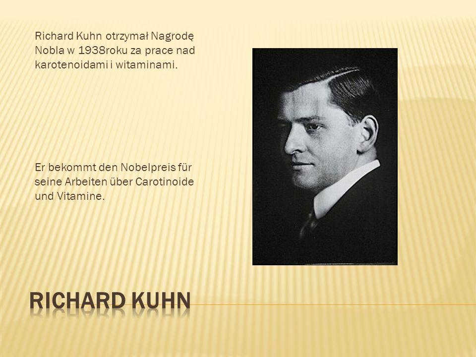 Richard Kuhn otrzymał Nagrodę Nobla w 1938roku za prace nad karotenoidami i witaminami.