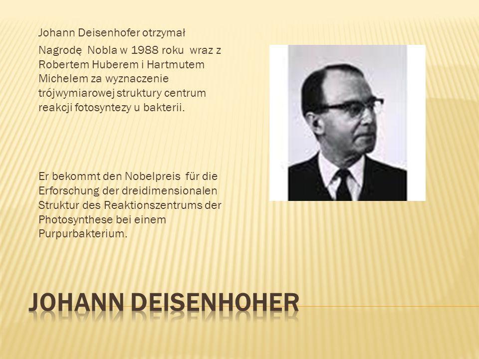 Johann Deisenhoher Johann Deisenhofer otrzymał