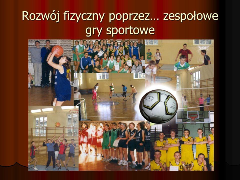 Rozwój fizyczny poprzez… zespołowe gry sportowe