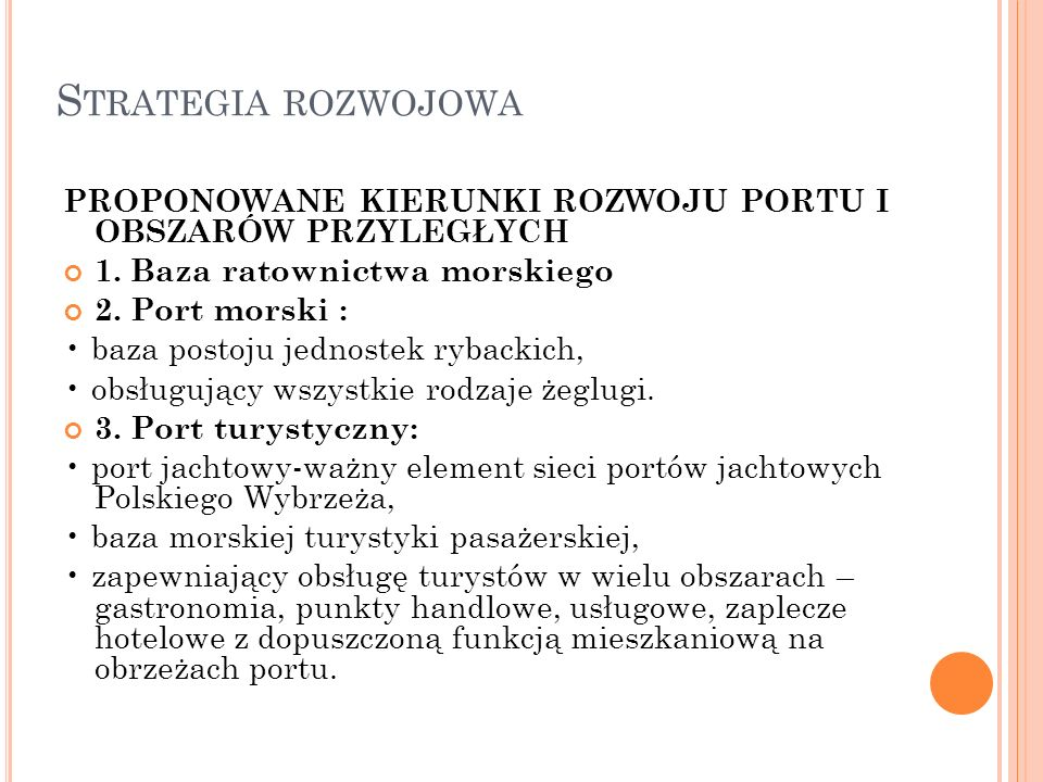 Strategia rozwojowa PROPONOWANE KIERUNKI ROZWOJU PORTU I OBSZARÓW PRZYLEGŁYCH. 1. Baza ratownictwa morskiego.