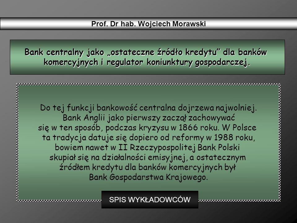 """Bank centralny jako """"ostateczne źródło kredytu dla banków"""