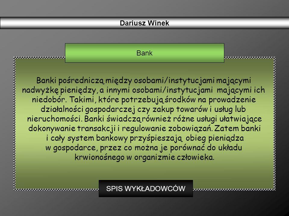 Banki pośredniczą między osobami/instytucjami mającymi