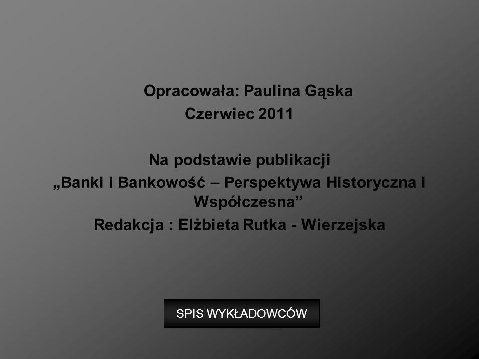 Opracowała: Paulina Gąska Czerwiec 2011 Na podstawie publikacji