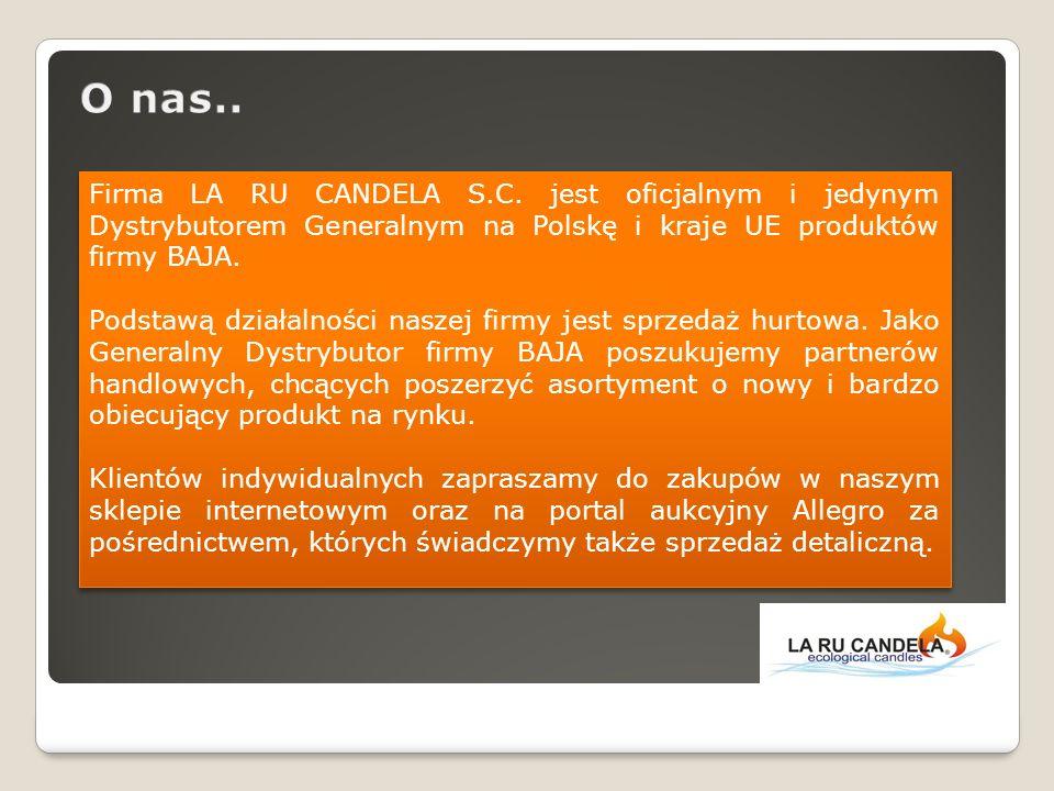 O nas..Firma LA RU CANDELA S.C. jest oficjalnym i jedynym Dystrybutorem Generalnym na Polskę i kraje UE produktów firmy BAJA.