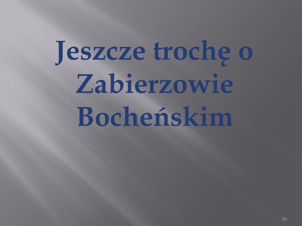 Jeszcze trochę o Zabierzowie Bocheńskim