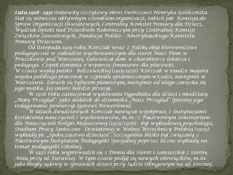 Lata 1918 –1931 stanowiły szczytowy okres twórczości Henryka Goldszmita. Stał się wówczas aktywnym członkiem organizacji, takich jak: Komisja do Spraw Organizacji Oświatowych, Centralny Komitet Pomocy dla Dzieci, Wydział Opieki nad Dzieckiem Robotniczym przy Centralnej Komisji Związków Zawodowych, Fundacja Polsko - Amerykańskiego Komitetu Pomocy Dzieciom.