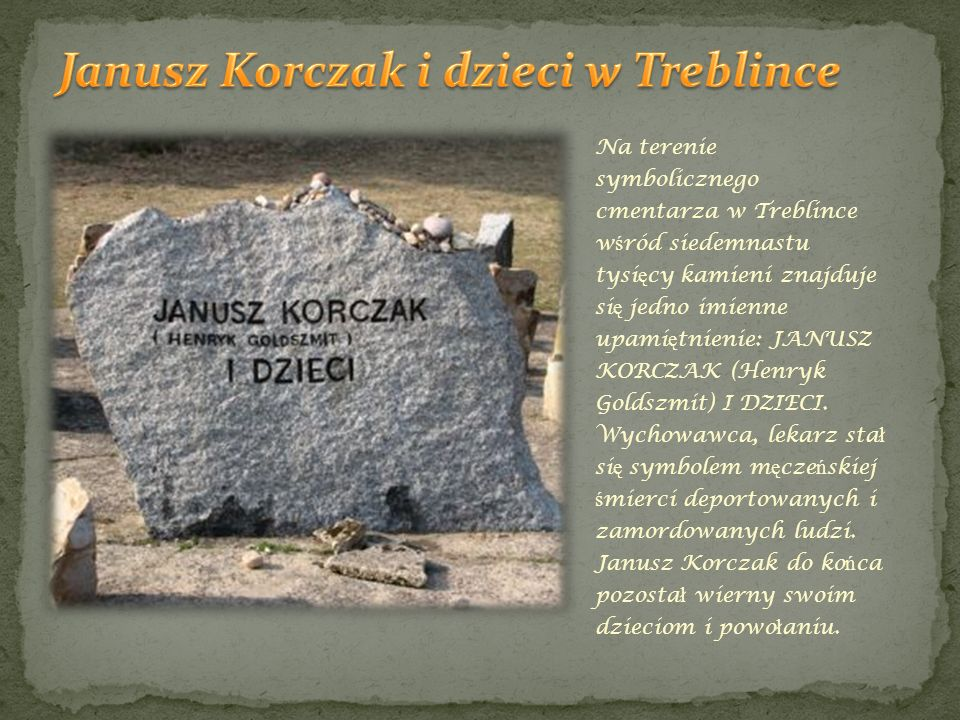 Janusz Korczak i dzieci w Treblince