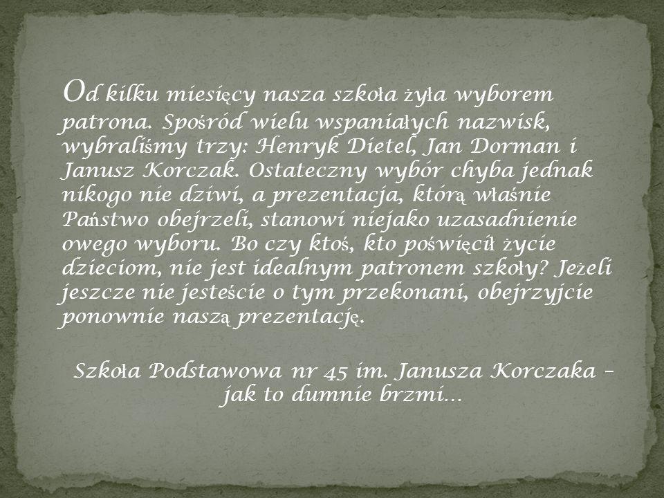 Szkoła Podstawowa nr 45 im. Janusza Korczaka – jak to dumnie brzmi…
