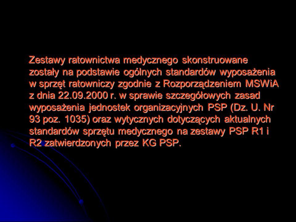 Zestawy ratownictwa medycznego skonstruowane zostały na podstawie ogólnych standardów wyposażenia w sprzęt ratowniczy zgodnie z Rozporządzeniem MSWiA z dnia 22.09.2000 r.