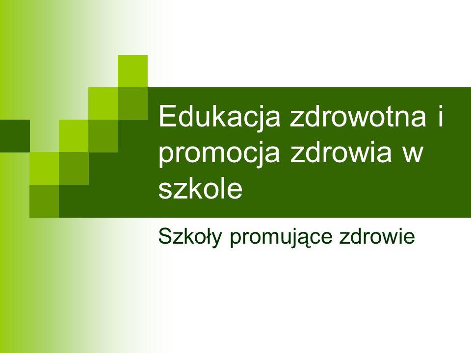 Edukacja zdrowotna i promocja zdrowia w szkole