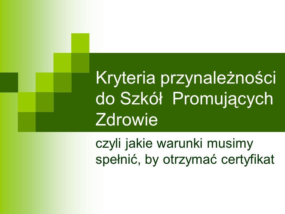 Kryteria przynależności do Szkół Promujących Zdrowie