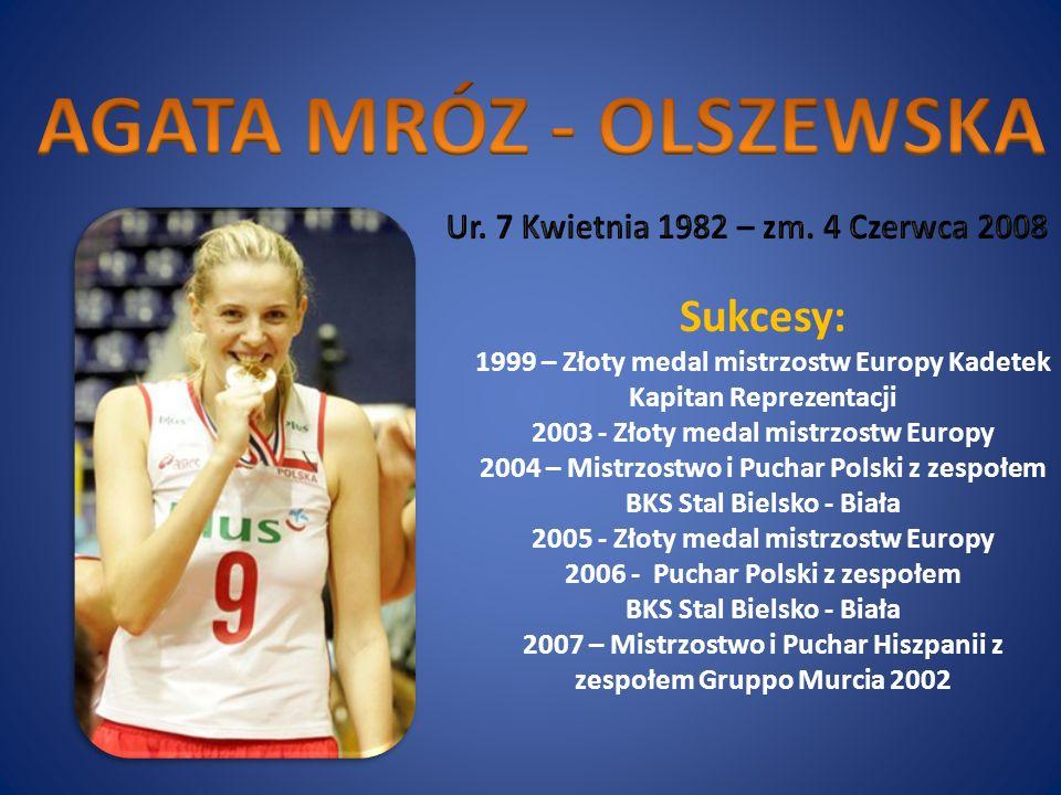 AGATA MRÓZ - OLSZEWSKA Sukcesy: