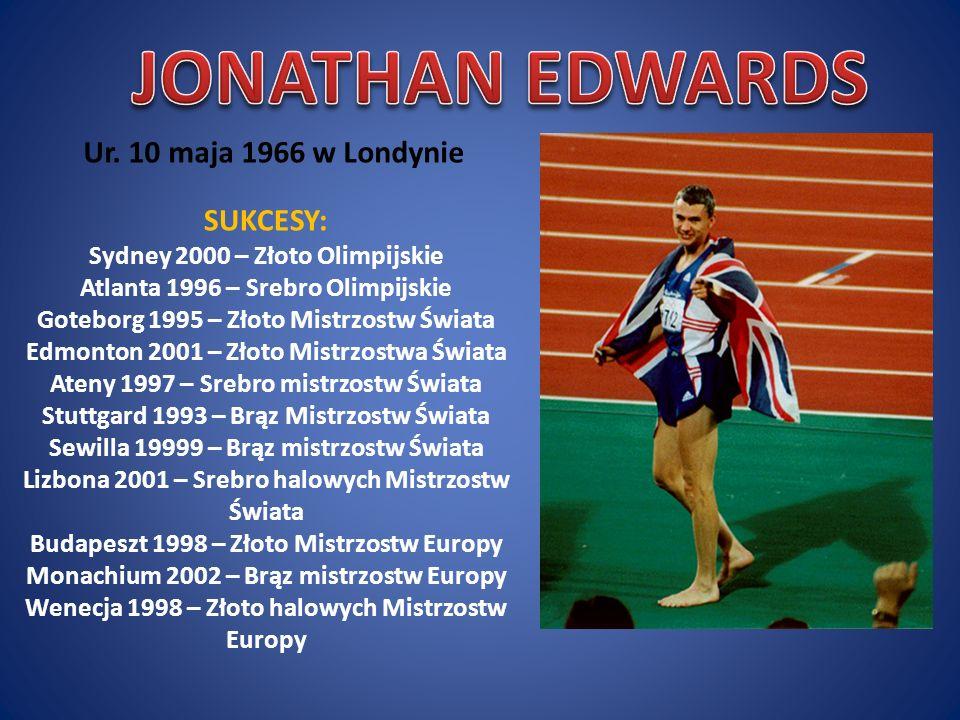 JONATHAN EDWARDS Ur. 10 maja 1966 w Londynie SUKCESY: