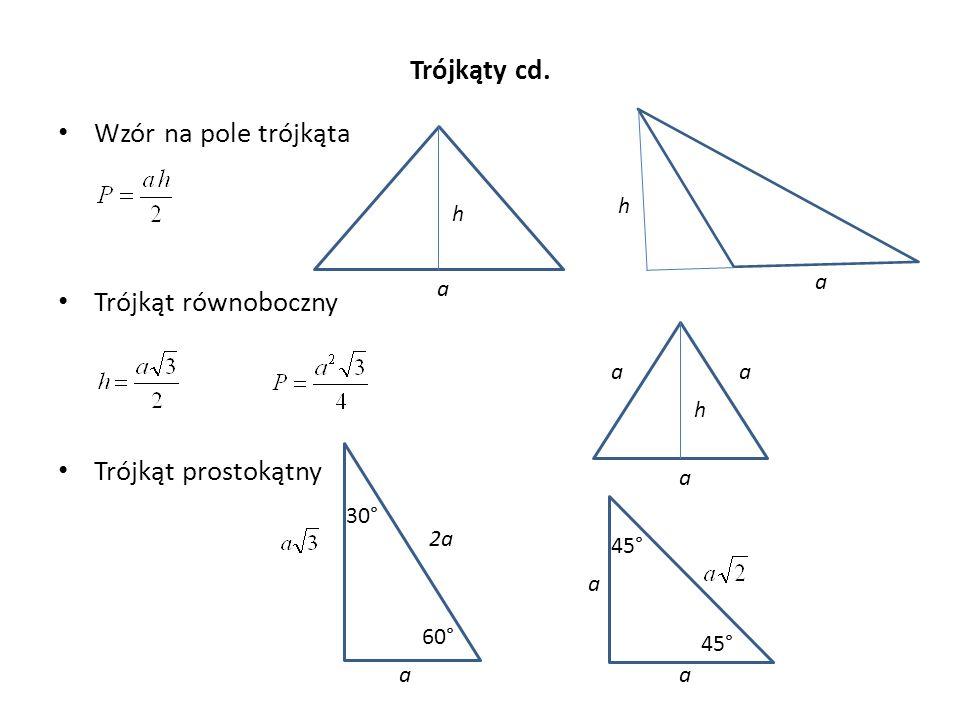 Trójkąty cd. Wzór na pole trójkąta Trójkąt równoboczny