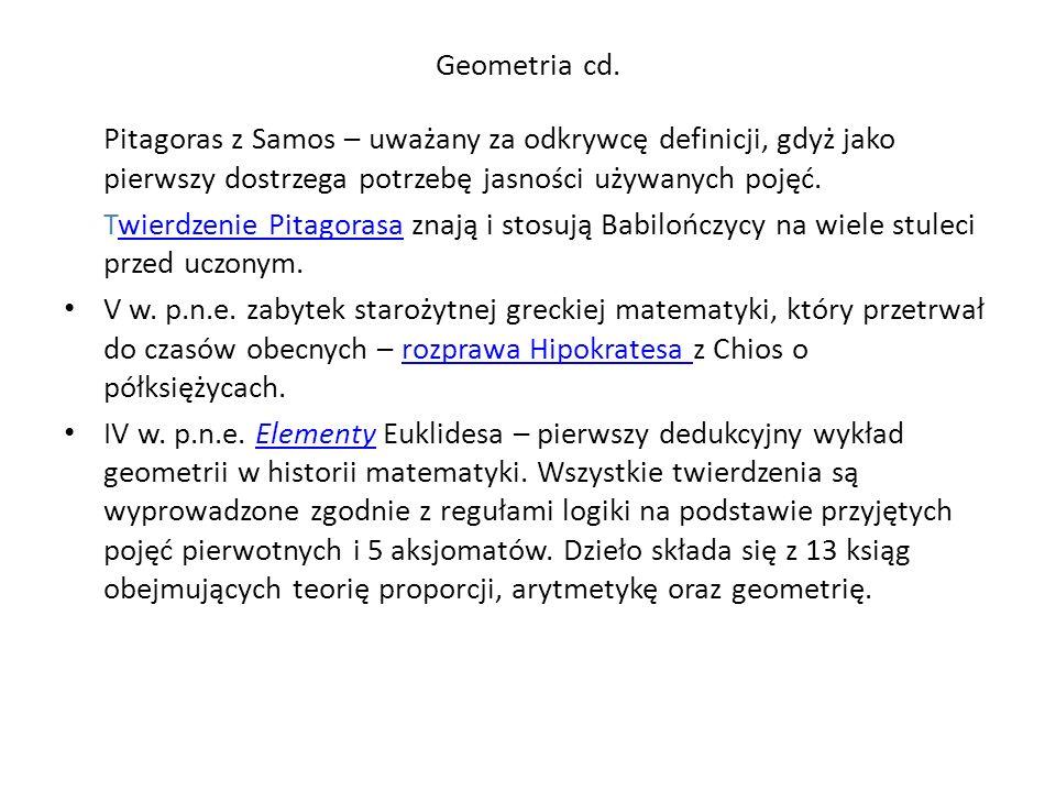Geometria cd. Pitagoras z Samos – uważany za odkrywcę definicji, gdyż jako pierwszy dostrzega potrzebę jasności używanych pojęć.