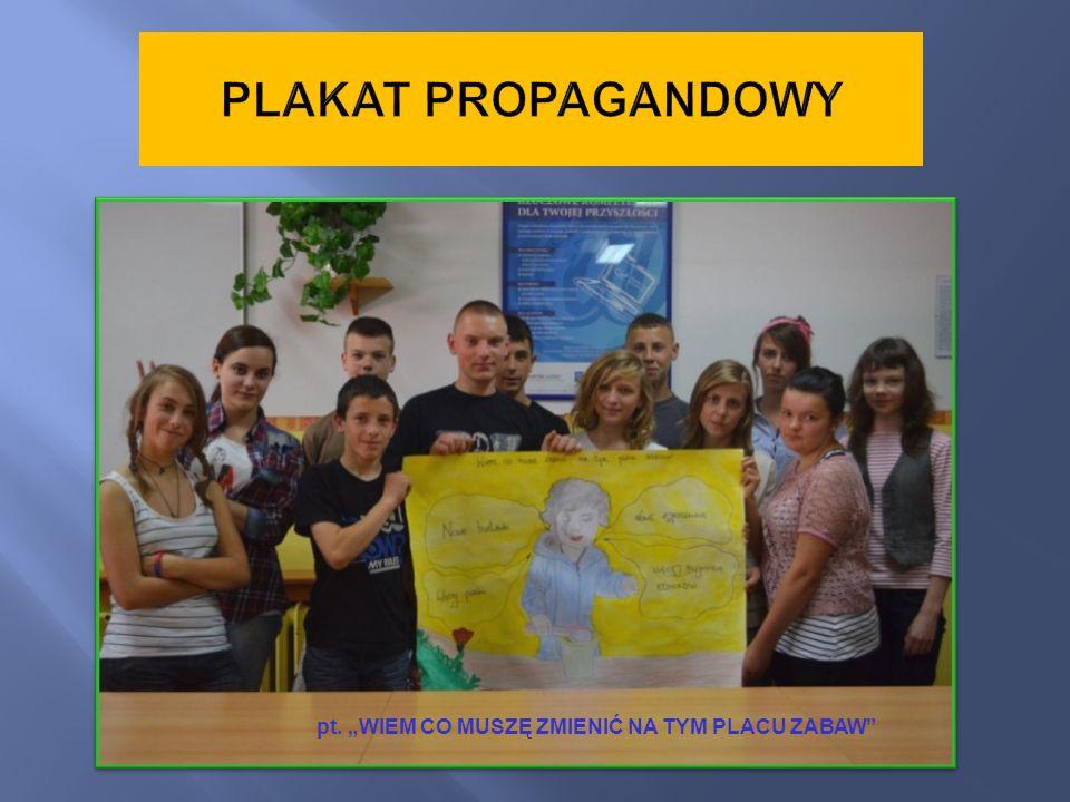 """PLAKAT PROPAGANDOWY pt. """"WIEM CO MUSZĘ ZMIENIĆ NA TYM PLACU ZABAW"""