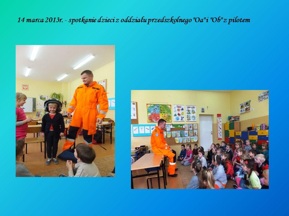14 marca 2013r. - spotkanie dzieci z oddziału przedszkolnego Oa i Ob z pilotem