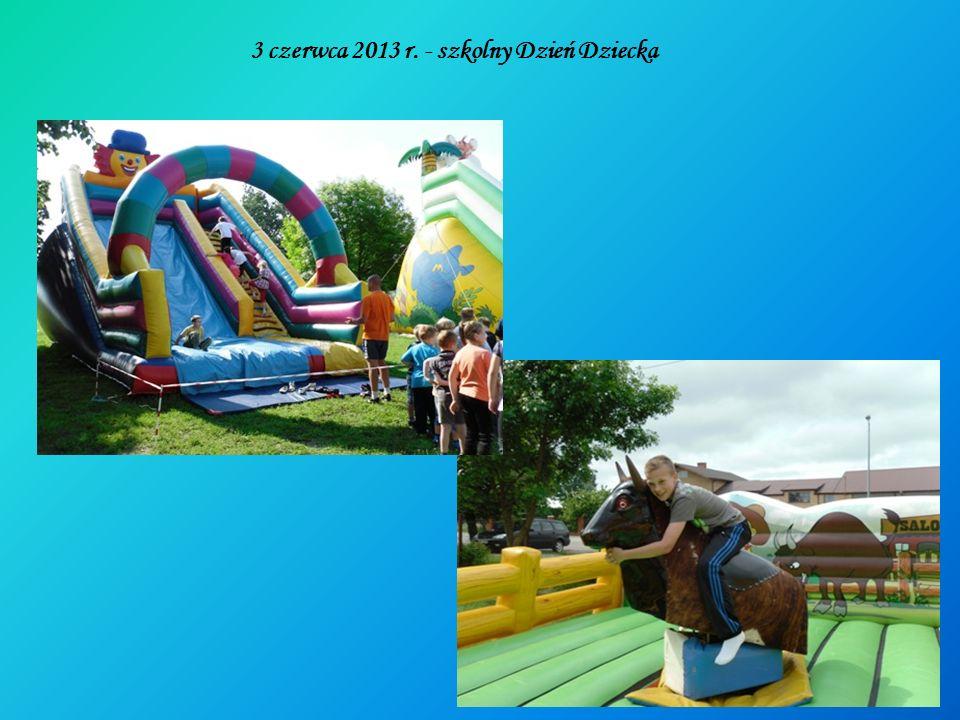 3 czerwca 2013 r. - szkolny Dzień Dziecka