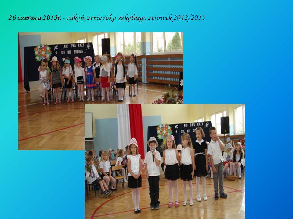 26 czerwca 2013r. - zakończenie roku szkolnego zerówek 2012/2013
