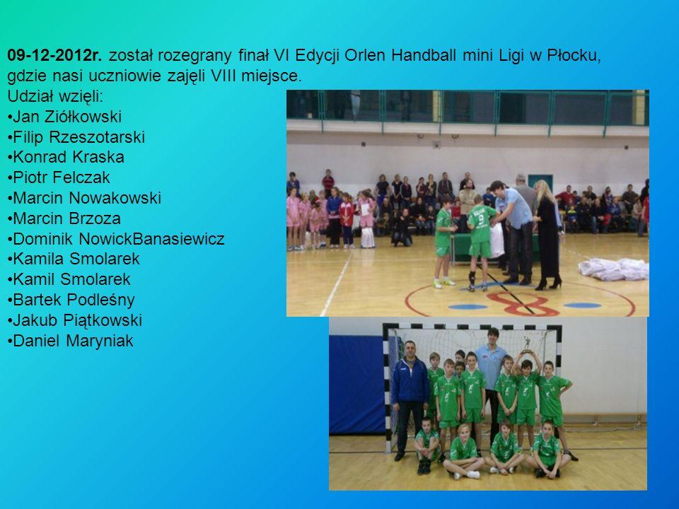 09-12-2012r. został rozegrany finał VI Edycji Orlen Handball mini Ligi w Płocku,