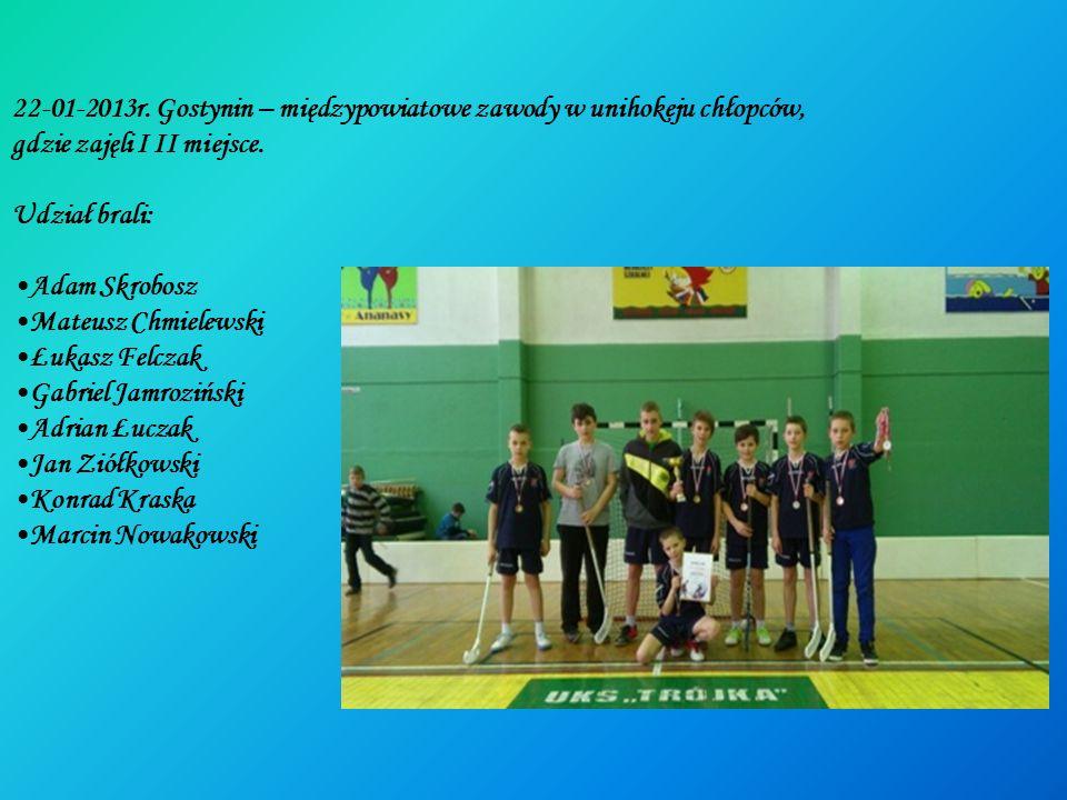 22-01-2013r. Gostynin – międzypowiatowe zawody w unihokeju chłopców,