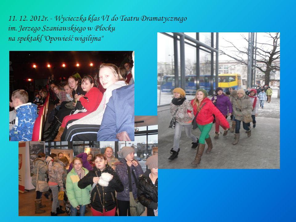 11. 12. 2012r. - Wycieczka klas VI do Teatru Dramatycznego im