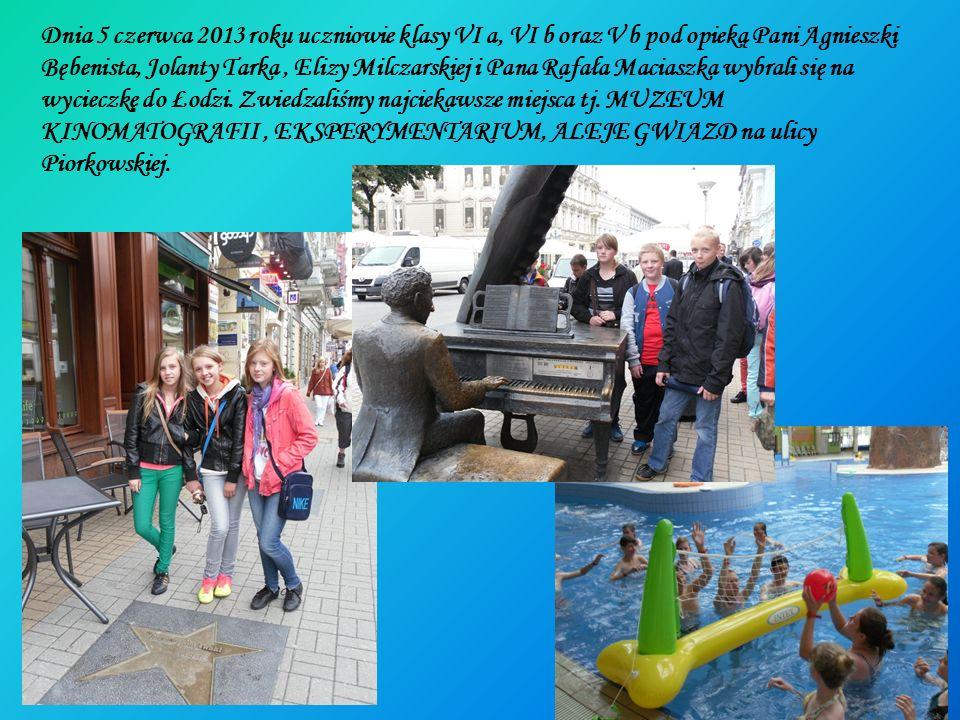 Dnia 5 czerwca 2013 roku uczniowie klasy VI a, VI b oraz V b pod opieką Pani Agnieszki Bębenista, Jolanty Tarka , Elizy Milczarskiej i Pana Rafała Maciaszka wybrali się na wycieczkę do Łodzi.