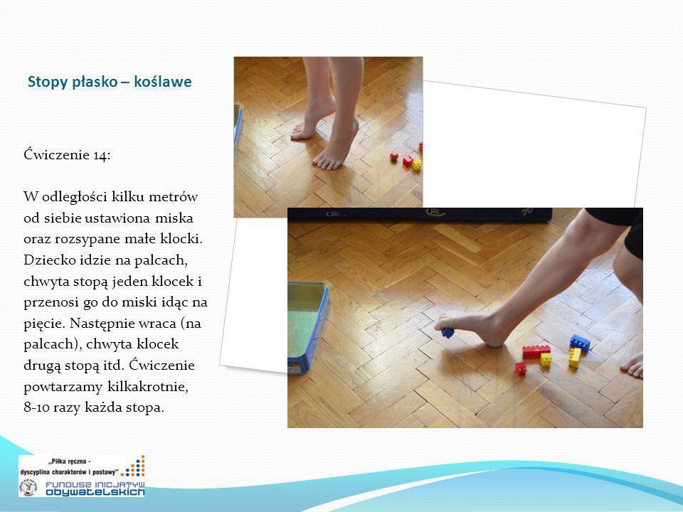 Stopy płasko – koślawe Ćwiczenie 14: W odległości kilku metrów