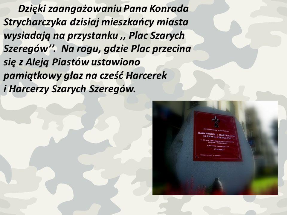 Dzięki zaangażowaniu Pana Konrada Strycharczyka dzisiaj mieszkańcy miasta wysiadają na przystanku ,, Plac Szarych Szeregów''.