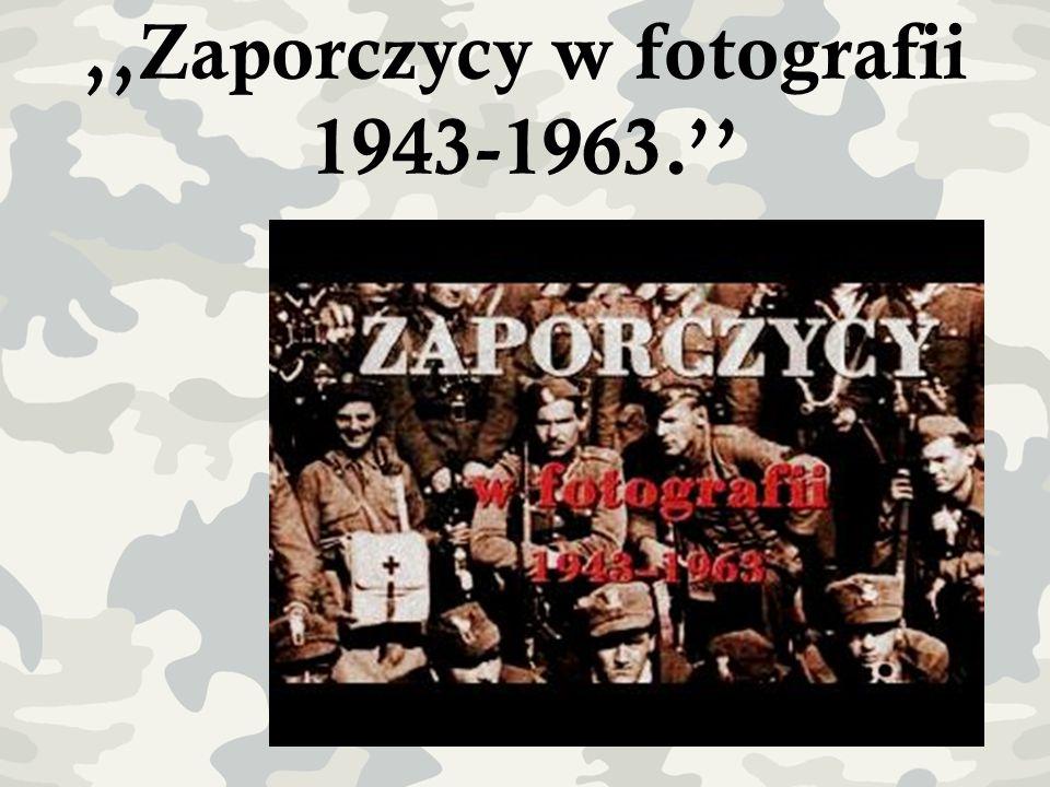 ,,Zaporczycy w fotografii 1943-1963.''
