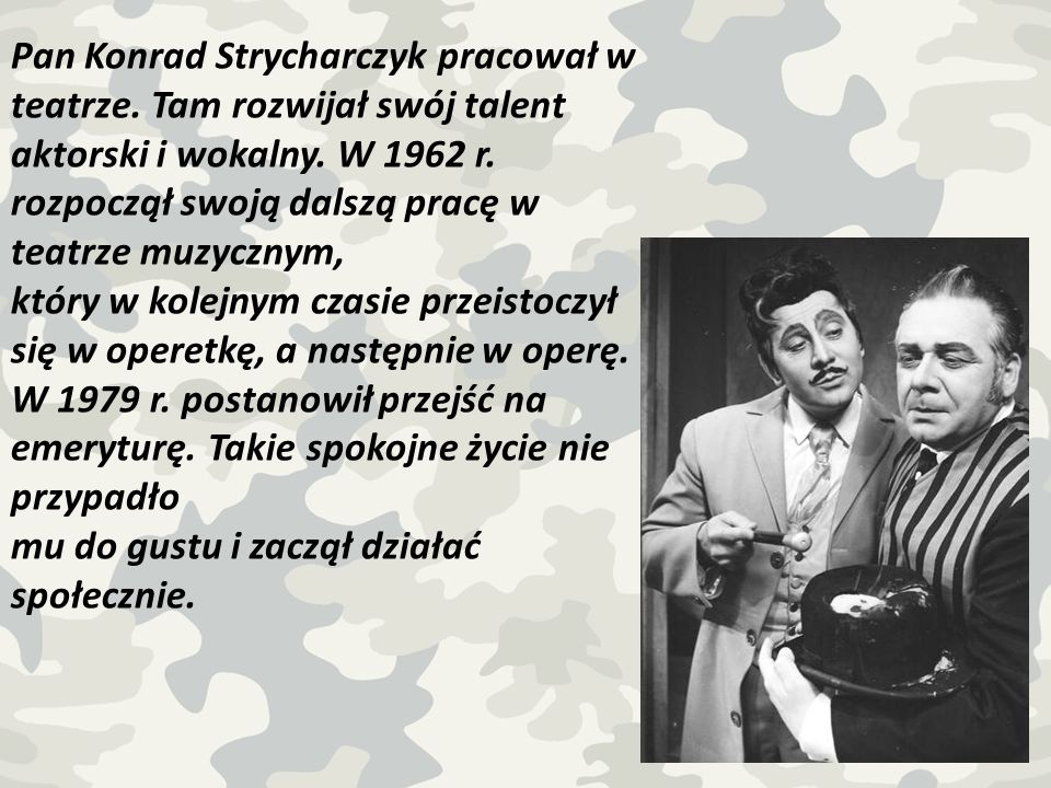 Pan Konrad Strycharczyk pracował w teatrze
