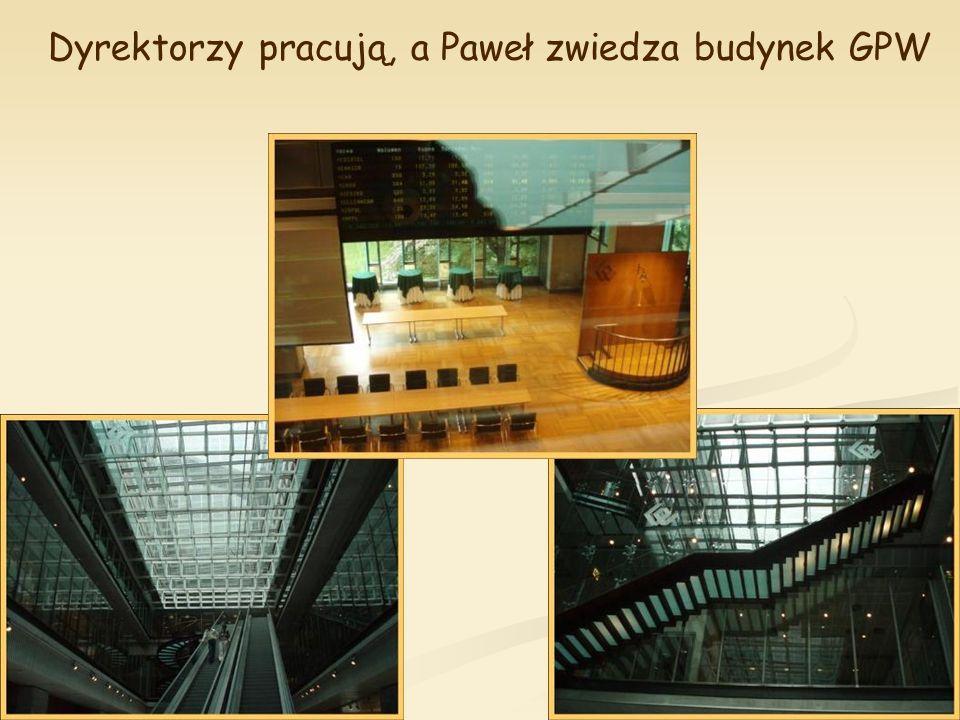 Dyrektorzy pracują, a Paweł zwiedza budynek GPW