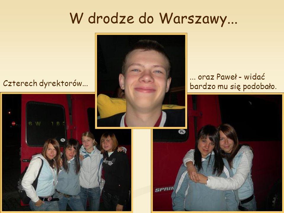 W drodze do Warszawy... ... oraz Paweł - widać bardzo mu się podobało.