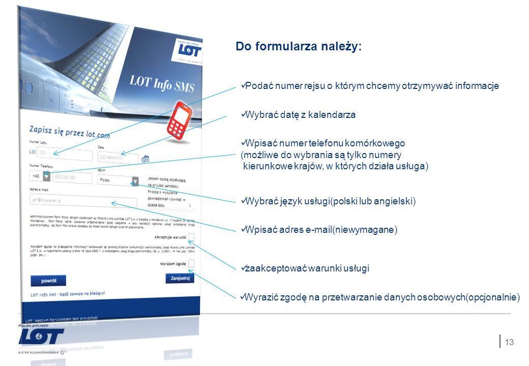 Do formularza należy: Podać numer rejsu o którym chcemy otrzymywać informacje. Wybrać datę z kalendarza.