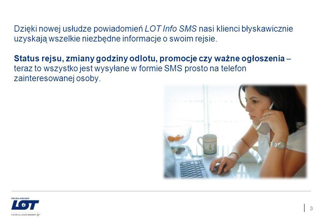 Dzięki nowej usłudze powiadomień LOT Info SMS nasi klienci błyskawicznie uzyskają wszelkie niezbędne informacje o swoim rejsie.