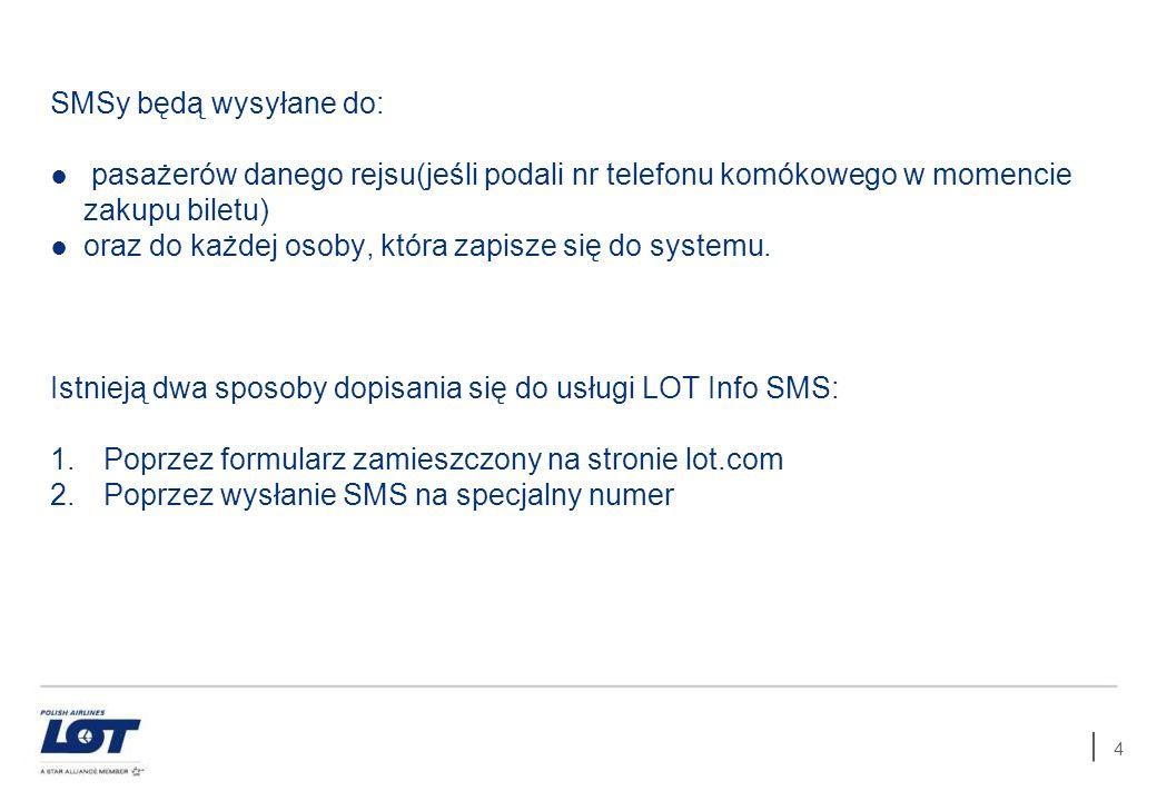SMSy będą wysyłane do: pasażerów danego rejsu(jeśli podali nr telefonu komókowego w momencie zakupu biletu)
