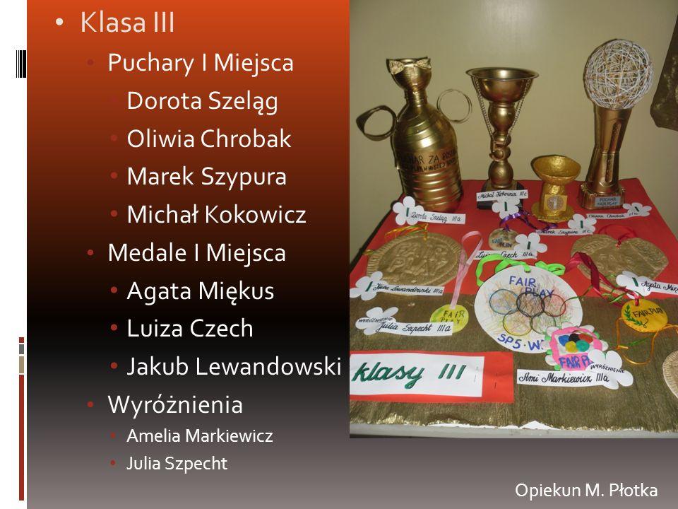Klasa III Puchary I Miejsca Dorota Szeląg Oliwia Chrobak Marek Szypura