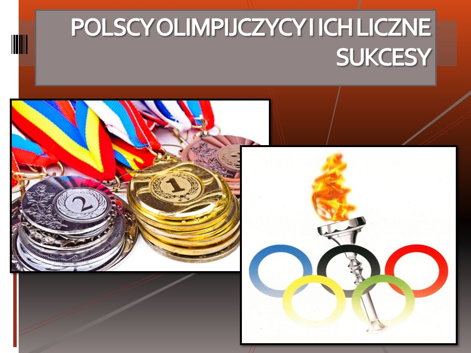 POLSCY OLIMPIJCZYCY I ICH LICZNE SUKCESY