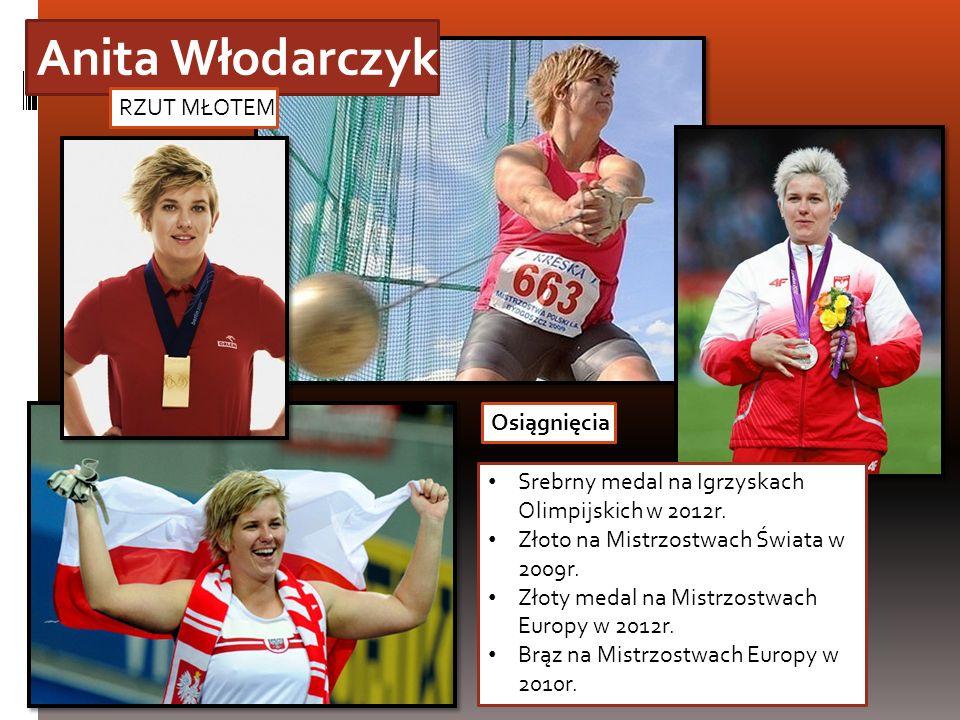 Anita Włodarczyk RZUT MŁOTEM Osiągnięcia