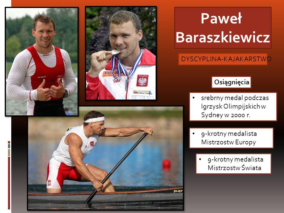 Paweł Baraszkiewicz DYSCYPLINA-KAJAKARSTWO Osiągnięcia