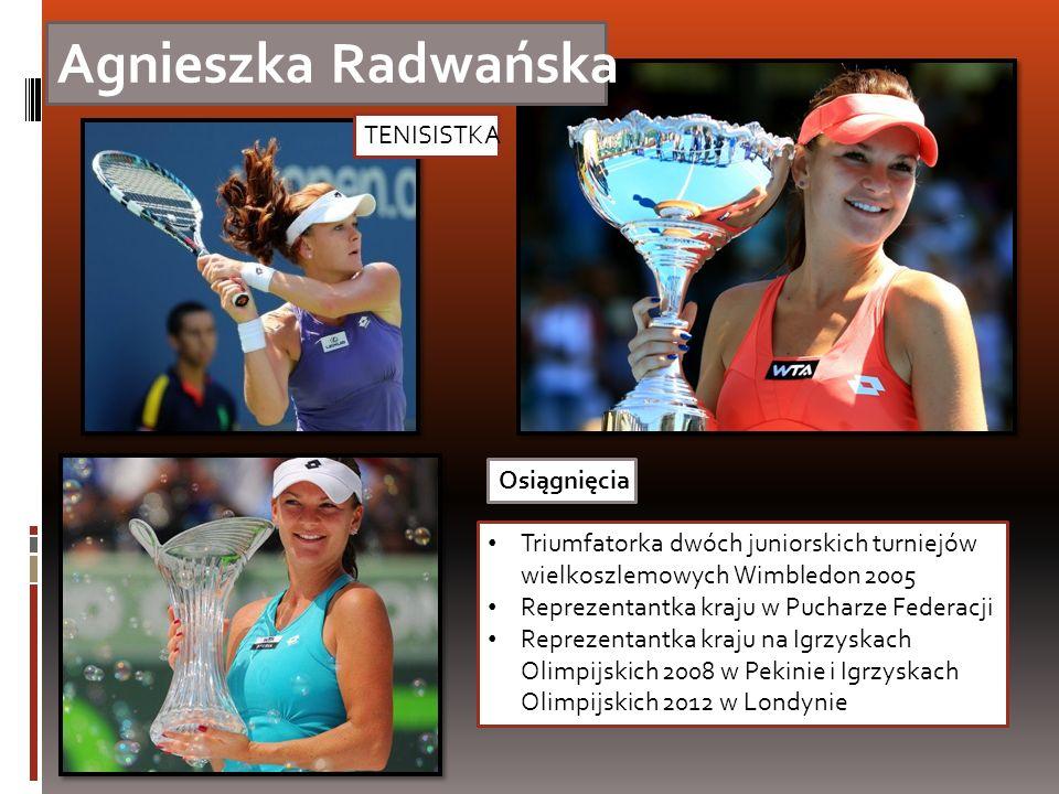 Agnieszka Radwańska TENISISTKA Osiągnięcia