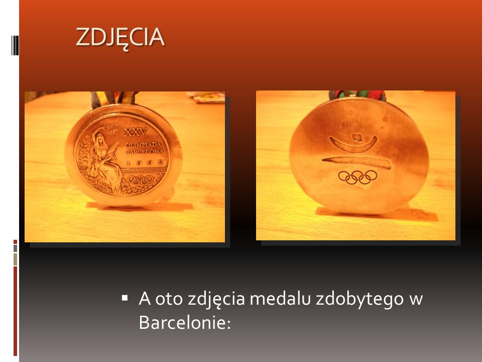 ZDJĘCIA A oto zdjęcia medalu zdobytego w Barcelonie: