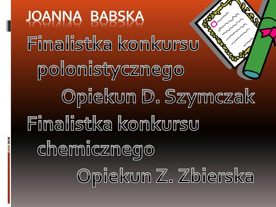 Finalistka konkursu polonistycznego Opiekun D. Szymczak