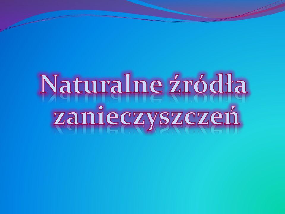 Naturalne źródła zanieczyszczeń