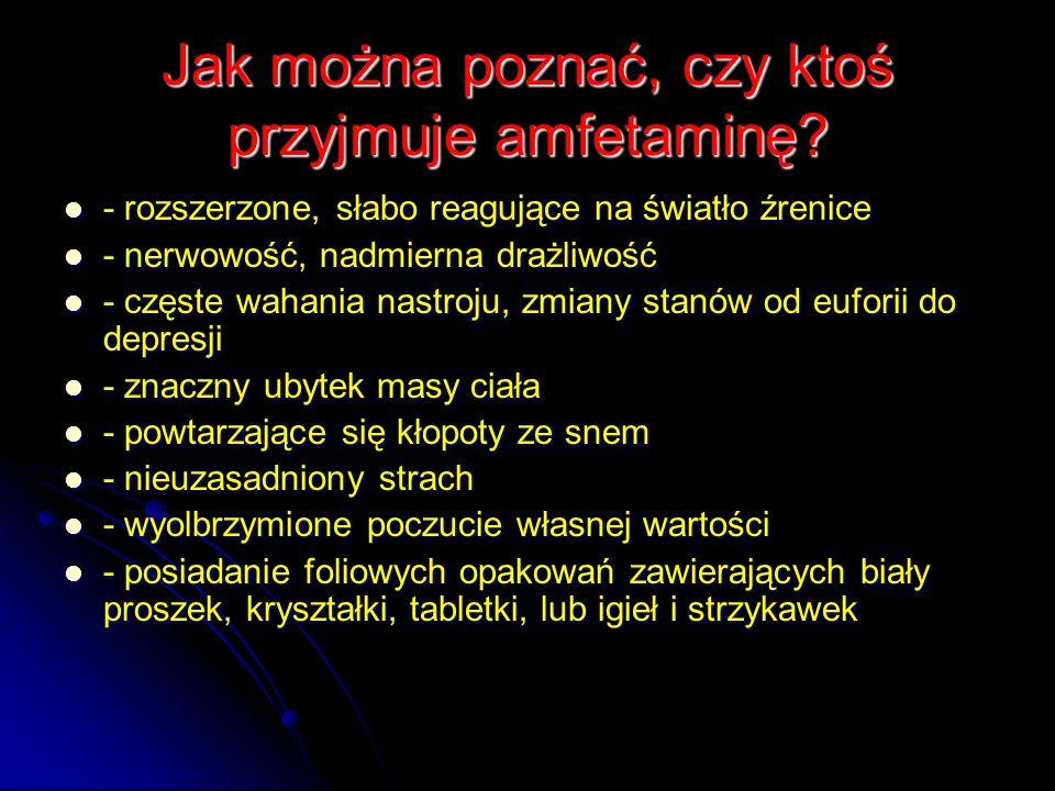 Jak można poznać, czy ktoś przyjmuje amfetaminę