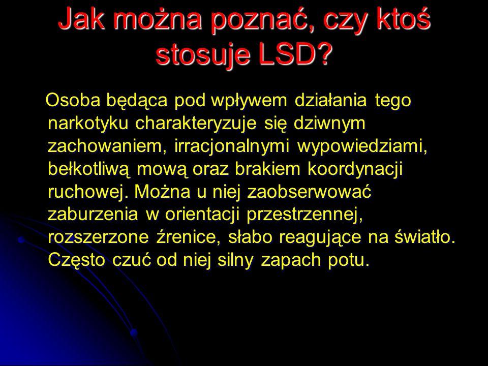 Jak można poznać, czy ktoś stosuje LSD