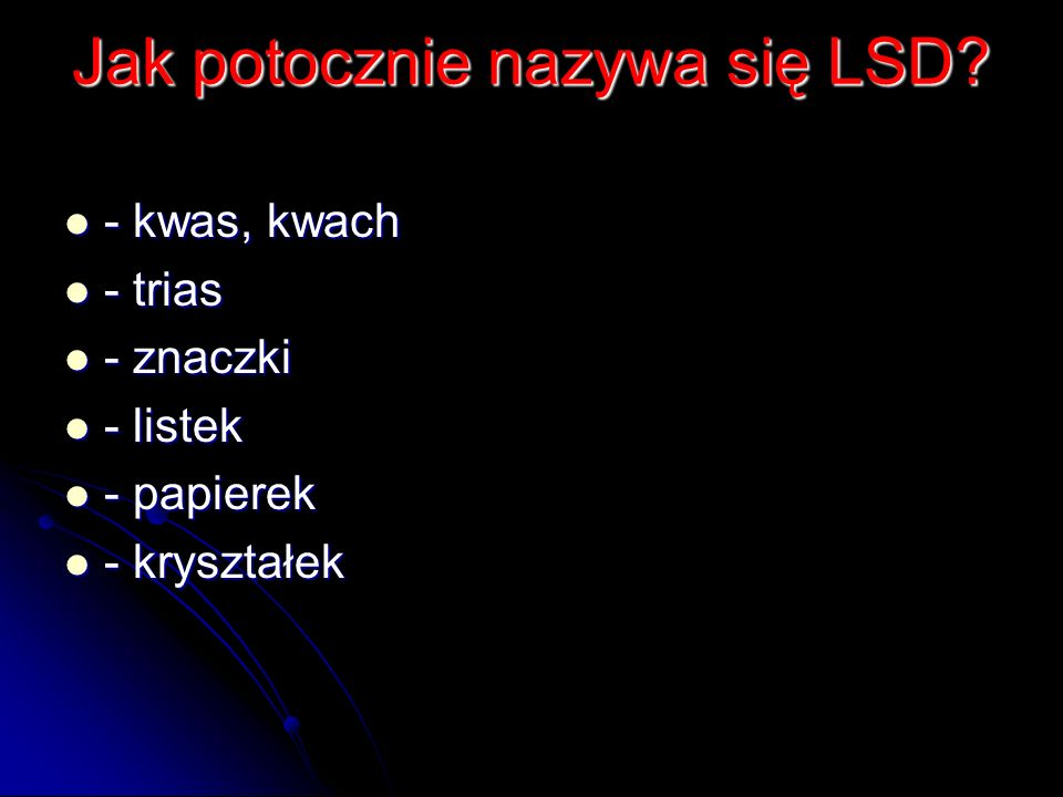 Jak potocznie nazywa się LSD